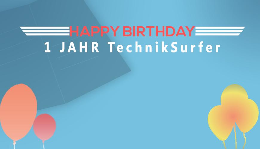 Ein Jahr TechnikSurfer: wir sagen DANKE techniksurfer Ein Jahr TechnikSurfer: Wir sagen DANKE happy 1 jahr