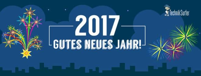 2017 TechnikSurfer wünscht einen guten Rutsch und ein technikvolles Jahr 2017 Happy New Year 2017 660x251