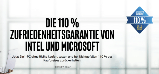 Microsoft und Intel mit 110 Prozent Zufriedenheitsgarantie microsoft Microsoft und Intel geben 110 Prozent Zufriedenheitsgarantie auf 2-in-1-PC Microsoft Intel 110 Garantie 660x307